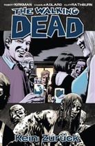 Adlar, Kirkma, Robert Kirkman, Rathburn, Charlie Adlard, Charlie Adlard... - The Walking Dead - Bd.13: The Walking Dead - Kein Zurück