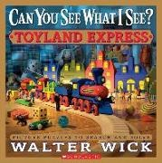 Walter Wick - Can You See What I See? Toyland Express