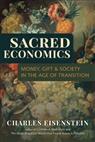 Charles Eisenstein - Sacred Economics