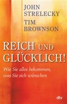 Brownso, Ti Brownson, Tim Brownson, STRELECKY, Joh Strelecky, John Strelecky... - Reich und glücklich!