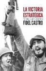 Fidel Castro - La Victoria Estrategica