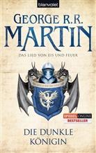 George R Martin, George R R Martin, George R. R. Martin - Das Lied von Eis und Feuer - Die dunkle Königin  Bd.8