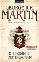 George R Martin, George R R Martin, George R. R. Martin - Das Lied von Eis und Feuer - Die Königin der Drachen  Bd.6