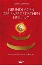 Hartmut Lohmann, Aaron Stewart - Grundlagen der energetischen Heilung