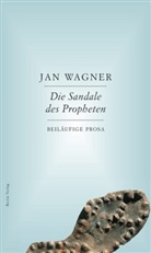 Jan Wagner - Die Sandale des Propheten