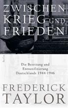 Frederick Taylor - Zwischen Krieg und Frieden