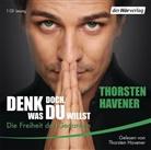 Thorsten Havener, Thorsten Havener - Denk doch, was du willst (Hörbuch)