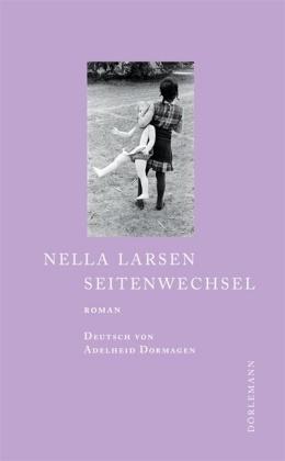 Nella Larsen, Adelheid Dormagen - Seitenwechsel - Roman