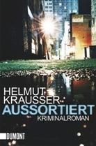 Helmut Krausser - Aussortiert