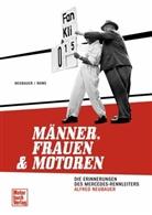 Neubaue, Alfre Neubauer, Alfred Neubauer, Rowe, Harvey T Rowe, Harvey T. Rowe... - Männer, Frauen und Motoren