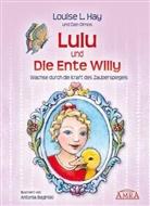Baginski, Ha, Louise L Hay, Louise L. Hay, Olmo, Dan Olmos... - Lulu und die Ente Willy
