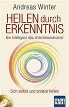 Andreas Winter - Heilen durch Erkenntnis, m. Audio-CD