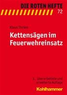 Klaus Thrien, Klaus Thrien - Die Roten Hefte - 72: Kettensägen im Feuerwehreinsatz