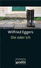 Wilfried Eggers - Die oder ich