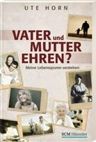 Ute Horn - Vater und Mutter ehren?