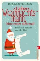 Sivertsen, Birger Sivertsen - Lieber Weihnachtsmann, bitte rasier dich mal!