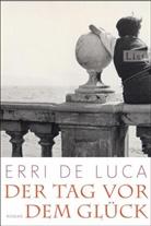 De Luca, Erri De Luca, Erri de Luca - Der Tag vor dem Glück