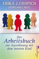 Chopic, Chopich, Erika Chopich, Erika J. Chopich, Paul, Margaret Paul - Das Arbeitsbuch zur Aussöhnung mit dem inneren Kind
