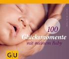 Sabine Bohlmann - 100 Glücksmomente mit meinem Baby