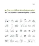 Jolanthe Kugler, Wolf Pehnt, Wolfgang Zumdick, Jolanth Kugler, Jolanthe Kugler - Architekturführer Goetheanumhügel