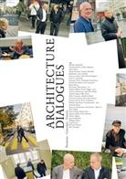Marc Angélil, Jørg Himmelreich, Marc / Himmelreich / Angélil, Marc Angelil, Mar Angélil, Marc Angélil... - Architecture Dialogues. Positions - Concepts - Visions