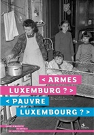 Thomas Harlan, Marie-Paule Jungblut, Claude Wey - Armes Luxembourg?. Pauvre Luxembourg?