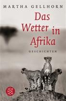 Martha Gellhorn - Das Wetter in Afrika