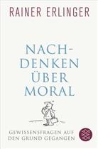Rainer Erlinger, Rainer (Dr. Dr.) Erlinger - Nachdenken über Moral