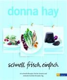 D. Hay, Donna Hay, William Meppem - Schnell, frisch, einfach