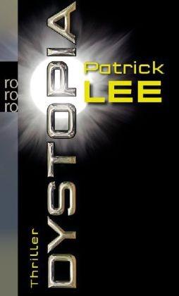 Patrick Lee - Dystopia - Thriller. Deutsche Erstausgabe