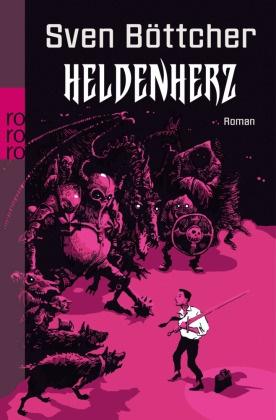 Sven Böttcher - Heldenherz - Roman