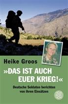 """Heike Groos - """"Das ist auch euer Krieg!"""""""