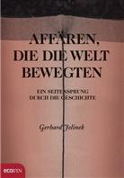 Gerhard Jelinek - Affären, die die Welt bewegten
