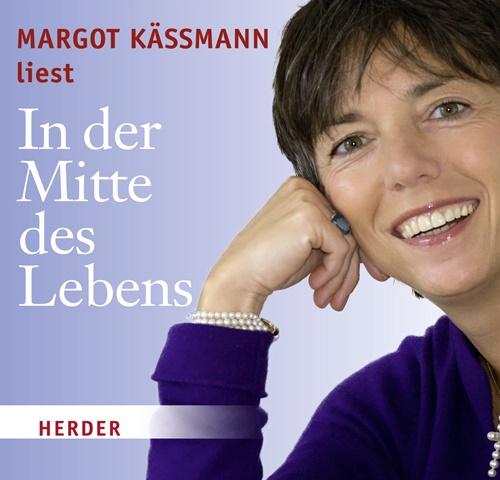 Margot Käßmann, Margot Käßmann - In der Mitte des Lebens, Audio-CD (Hörbuch) - Gelesen v. Margot Käßmann. Autorisierte Hörfassung