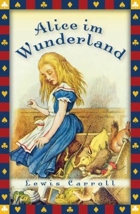 Lewis Caroll, Lewis Carroll, John Tenniel, Angelika Beck - Alice im Wunderland - Vollständige Ausgabe