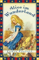 Lewis Caroll, Lewis Carroll, John Tenniel, Angelika Beck - Alice im Wunderland