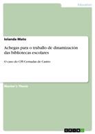 Iolanda Mato - Achegas para o traballo de dinamización das bibliotecas escolares