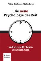 Boyd, John Boyd, Zimbard, Philip Zimbardo, Philip G. Zimbardo - Die neue Psychologie der Zeit