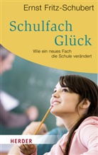 Fritz-Schubert, Ernst Fritz-Schubert - Schulfach Glück