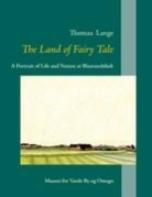 Thomas Lange, Museet for Varde By og Omegn - The Land of Fairy Tale