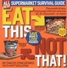 Matt Goulding, David Zinczenko, David/ Goulding Zinczenko - Eat This Not That! Supermarket Survival Guide