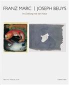 Josep Beuys, Joseph Beuys, Franz Marc, Andrea Firmenich, Kochel Katalog Franz Marc Museum, Cathrin Klingsöhr-Leroy - Franz Marc / Joseph Beuys: Im Einklang mit der Natur
