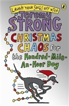 Jeremy Strong - Christmas Chaos for the Hundred-Mile-An-Hour Dog