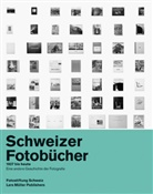 Fotostiftung Schweiz, Peter Pfrunder - Schweizer Fotobücher 1927 bis heute. Swiss Photobooks from 1927 to the Present