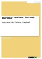Danie Hasler, Daniel Hasler, Gerrit Runge, Gerrit u a Runge, Marti Seufert, Martin Seufert... - Interkulturelles Training - Russland