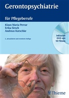 Kutschke, Andrea Kutschke, Andreas Kutschke, Perra, Klaus M. Perrar, Klaus Mari Perrar... - Gerontopsychiatrie für Pflegeberufe, m. DVD