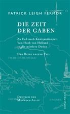 Patrick L Fermor, Patrick Leigh Fermor, Manfred Allié - Die Zeit der Gaben