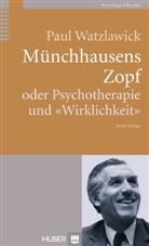 Paul Watzlawick - Münchhausens Zopf oder Psychotherapie und 'Wirklichkeit'