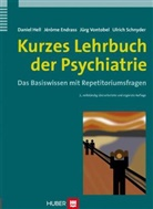 Jérôm Endrass, Jérome Endrass, Jérôme Endrass, Danie Hell, Daniel Hell, Ulrich Schnyder... - Kurzes Lehrbuch der Psychiatrie
