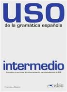 Francisca Castro - Uso de la gramatica espanola: Intermedio, Neubearbeitung